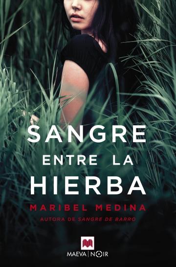 Sangre entre la hierba. Maribel Medina.